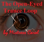The Open-Eyed Trance Loop