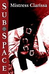 SubSpace - by Mistress Clarissa