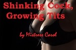 Shrinking Cock, Growing Tits