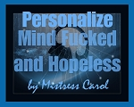 Personalize Mind F*cked and Hopeless