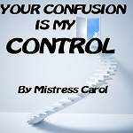 Your Confusion is My Control